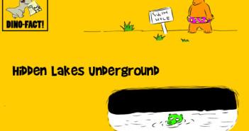 Dino-Fact-Massive-lakes-underground